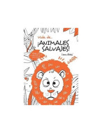 LIBRO P/LEER Y PINTAR VIDA DE… ¡ANIMALES SALVAJES! - 1702